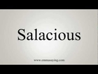 How to Pronounce Salacious