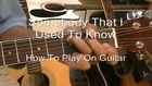 How To Play Somebody That I Used To Know On Guitar EEMusicLIVE