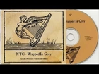 XTC -Wrapped In Grey-