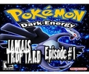 No Limits - Jamais trop tard ! [Episode 1 : Pokémon Dark Energy]
