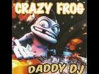 Crazy Frog - Daddy Dj (Crazy Frog Video Mix)